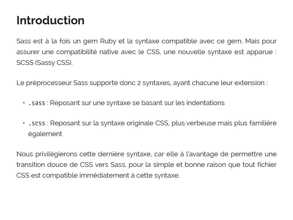 Introduction Sass est à la fois un gem Ruby et ...