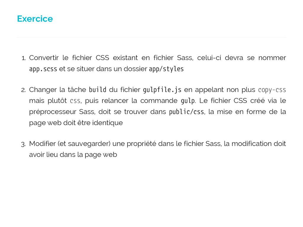 Exercice 1. Convertir le fichier CSS existant e...