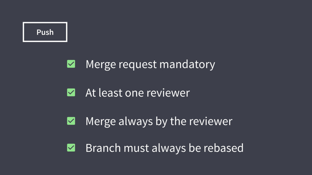 Merge request mandatory At least one reviewer M...