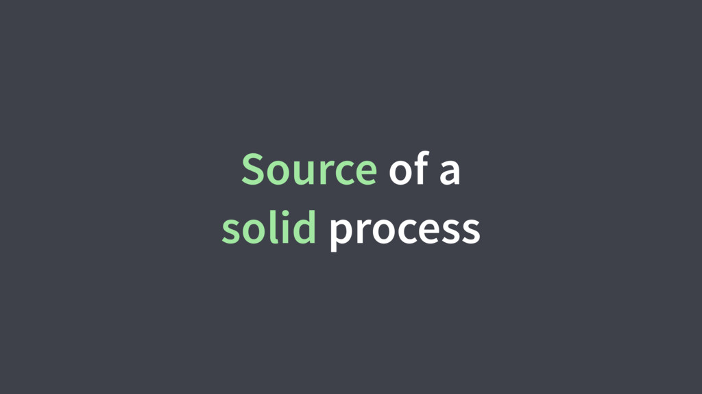 Source of a solid process
