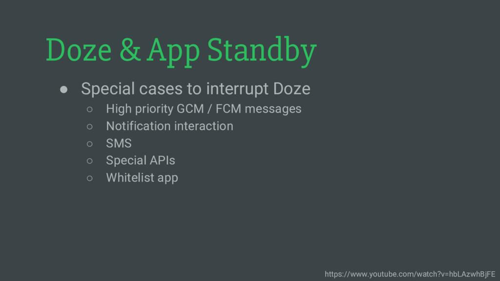 Doze & App Standby ● Special cases to interrupt...