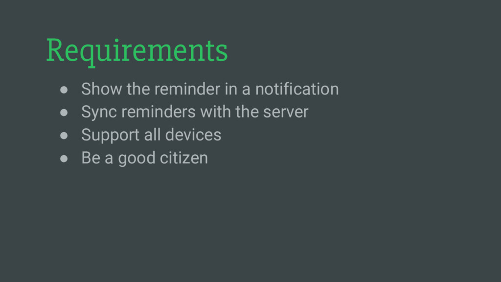 Requirements ● Show the reminder in a notificat...