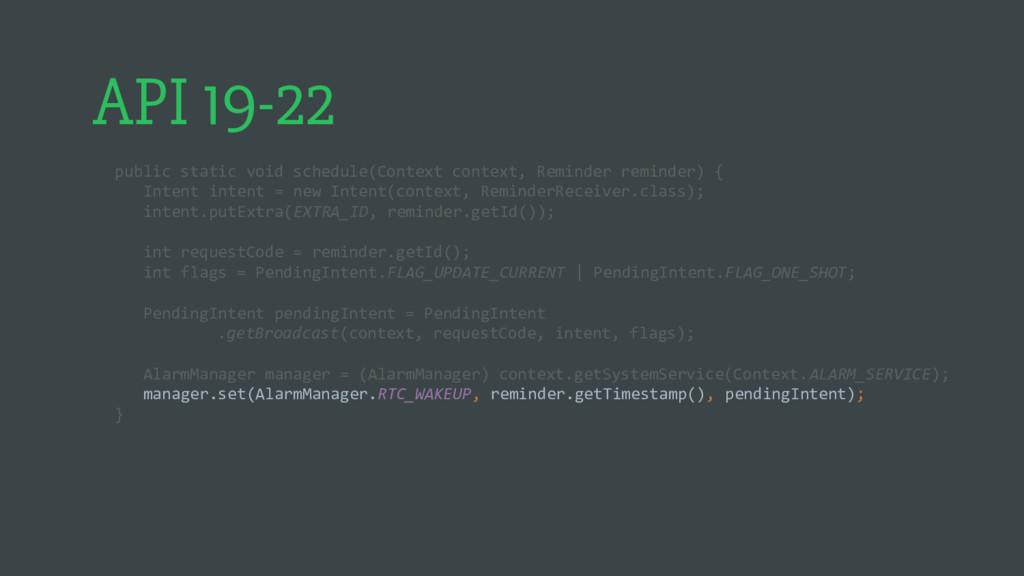 API 19-22 public static void schedule(Context c...