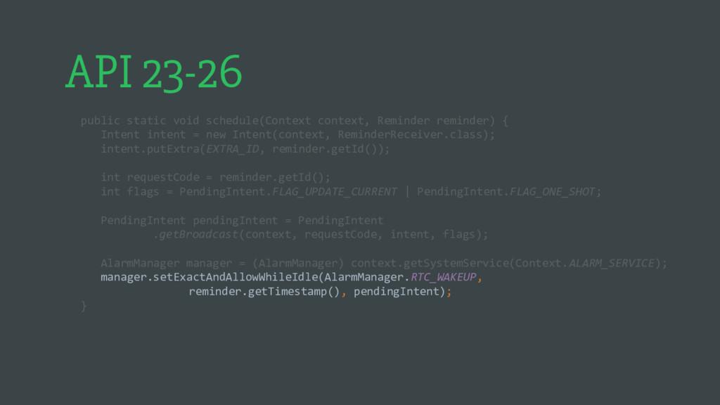API 23-26 public static void schedule(Context c...