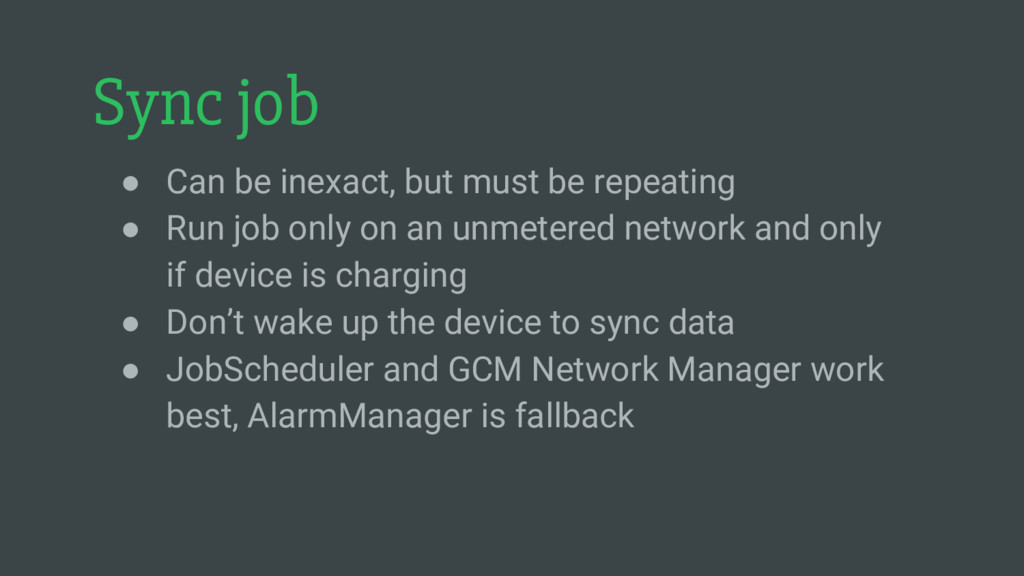 Sync job ● Can be inexact, but must be repeatin...