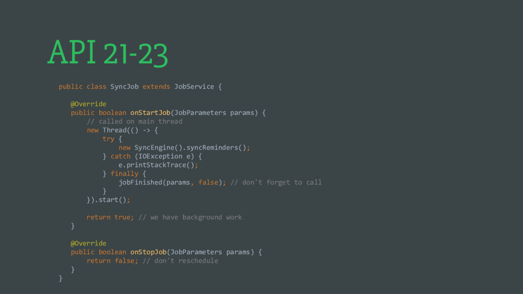 public class SyncJob extends JobService { @Over...