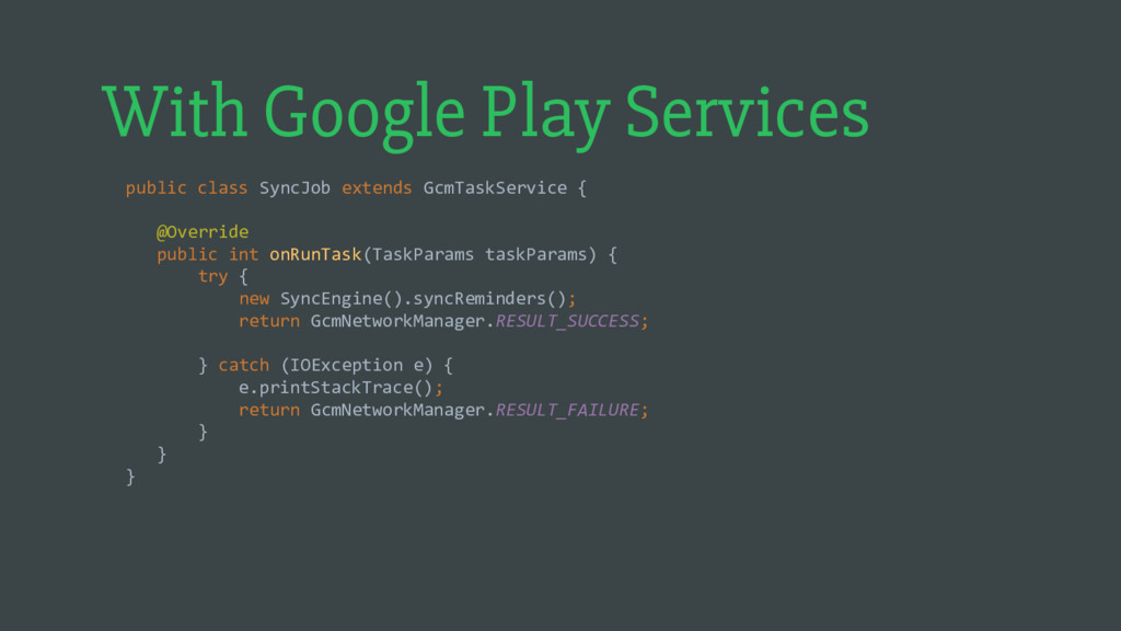 public class SyncJob extends GcmTaskService { @...