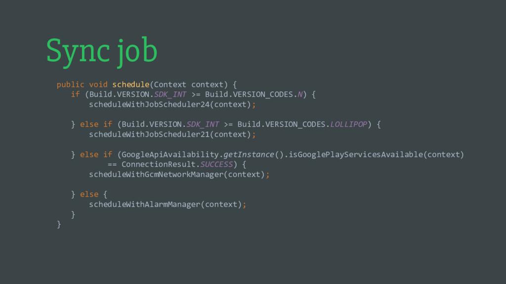 Sync job public void schedule(Context context) ...