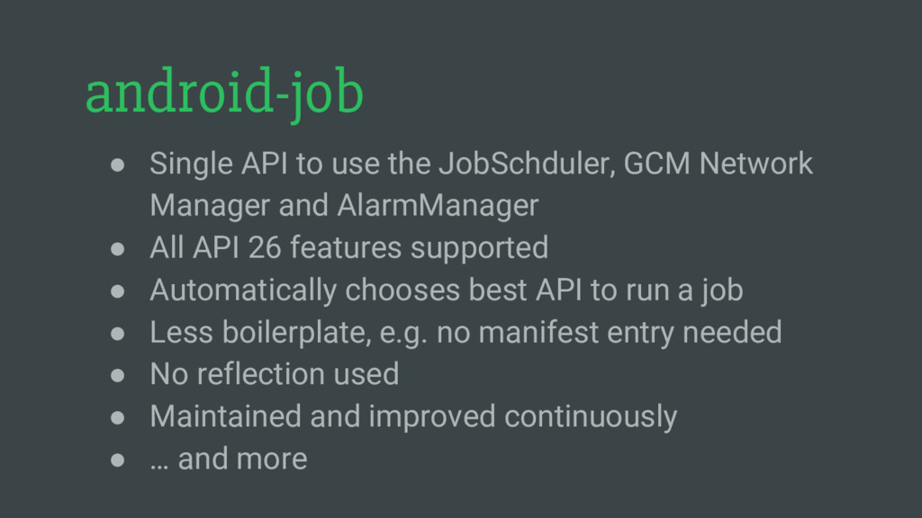 android-job ● Single API to use the JobSchduler...
