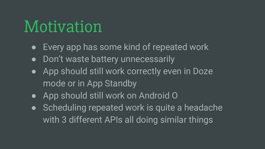 Motivation ● Every app has some kind of repeate...
