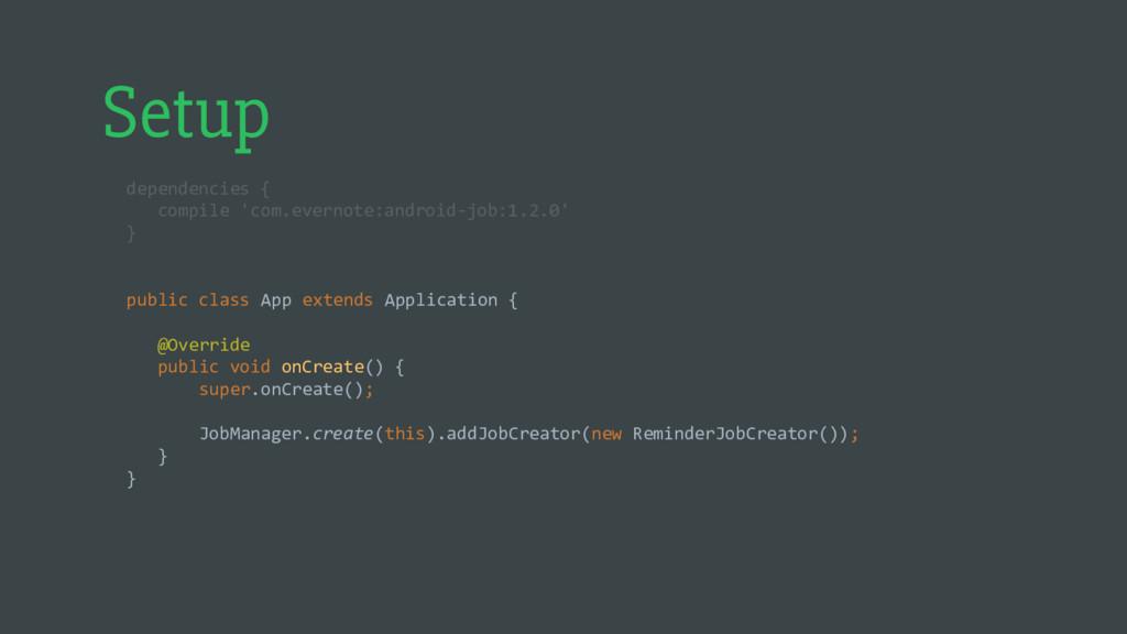 Setup dependencies { compile 'com.evernote:andr...