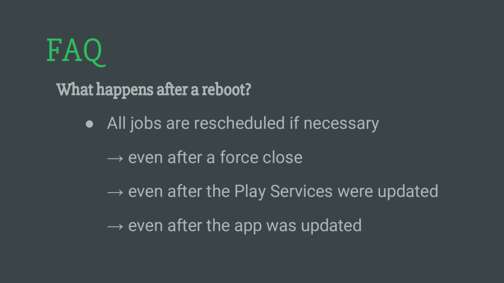 FAQ What happens after a reboot? ● All jobs are...