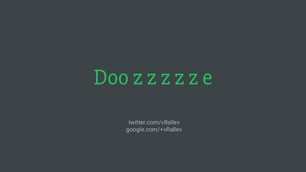 twitter.com/vRallev google.com/+vRallev Doo z z...
