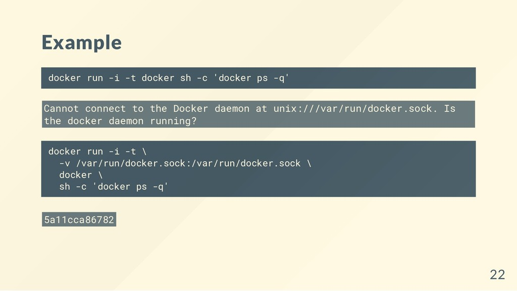 Example docker run -i -t docker sh -c 'docker p...