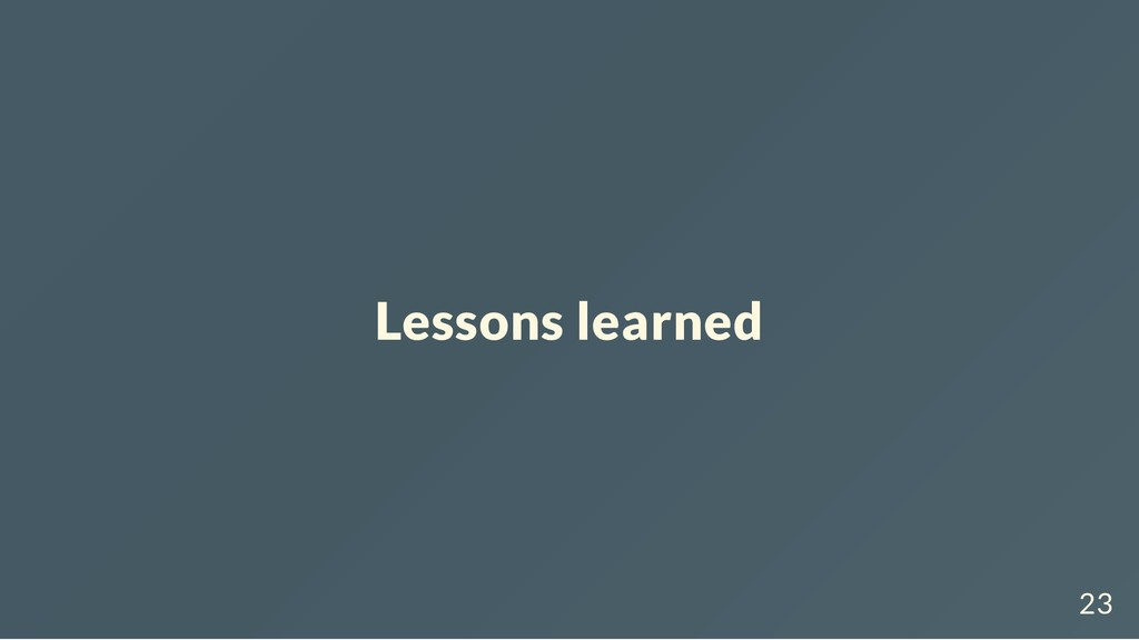 Lessons learned 23