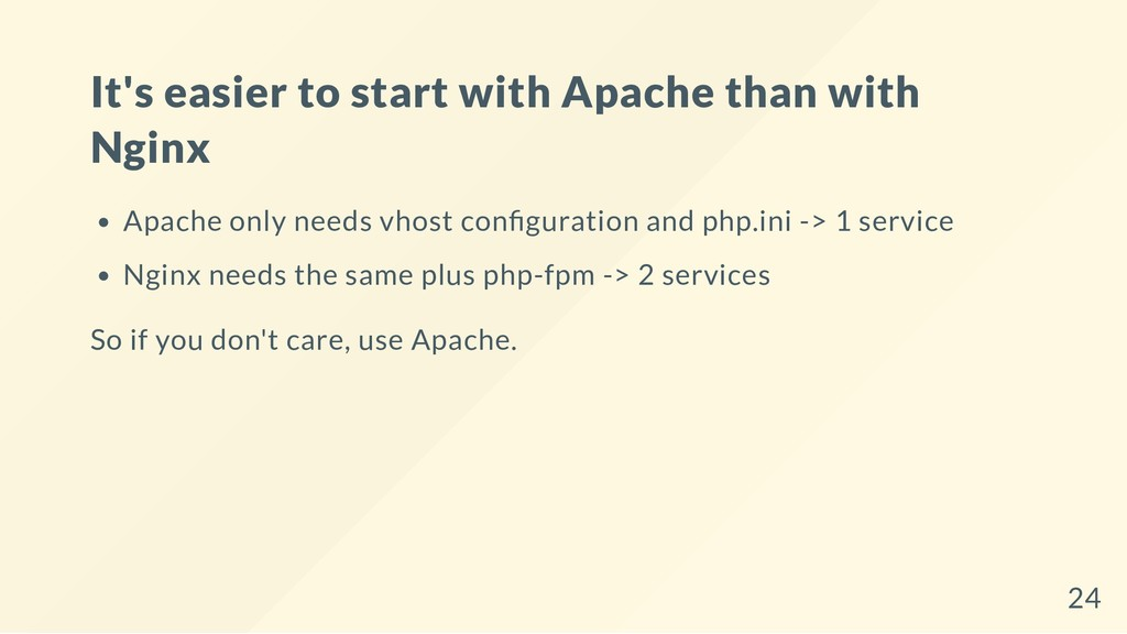It's easier to start with Apache than with Ngin...