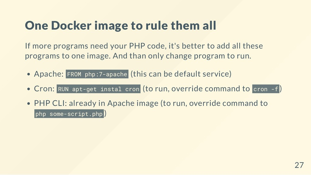 One Docker image to rule them all If more progr...