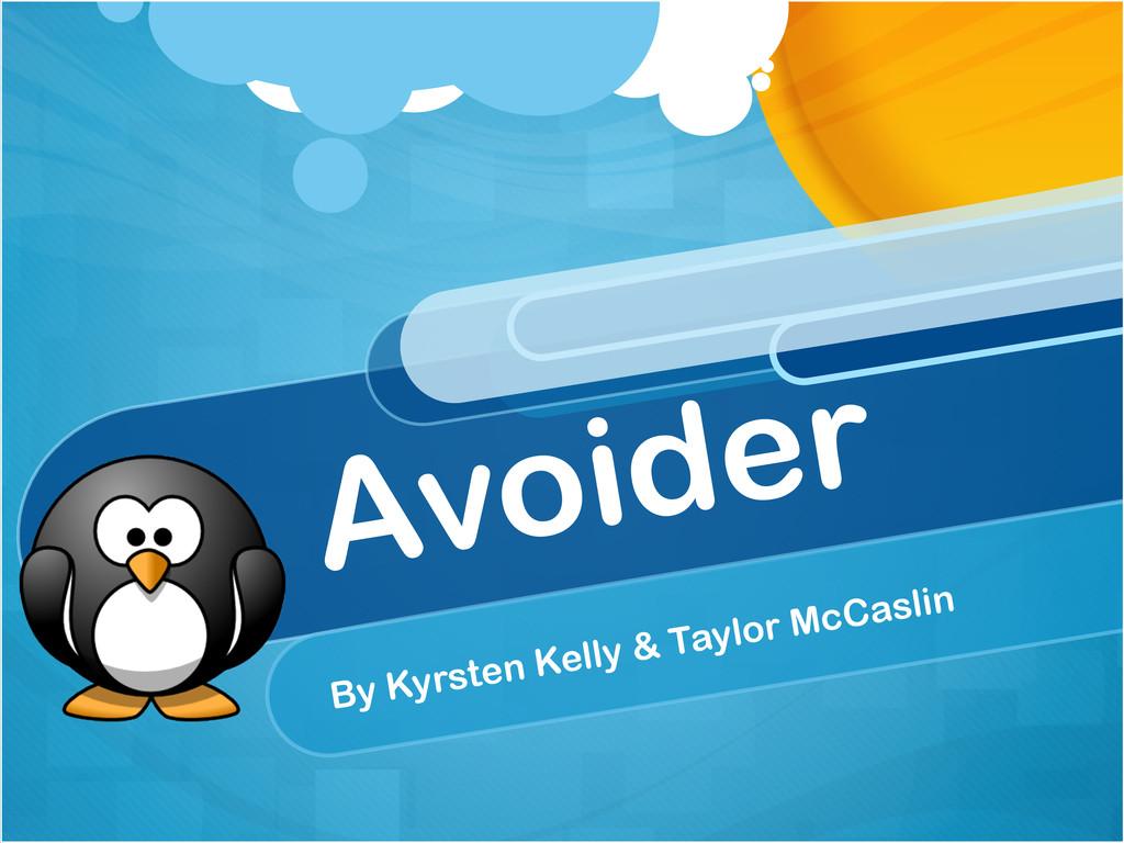 Avoider By Kyrsten Kelly & Taylor McCaslin