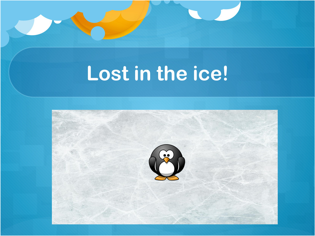 Lost in the ice!