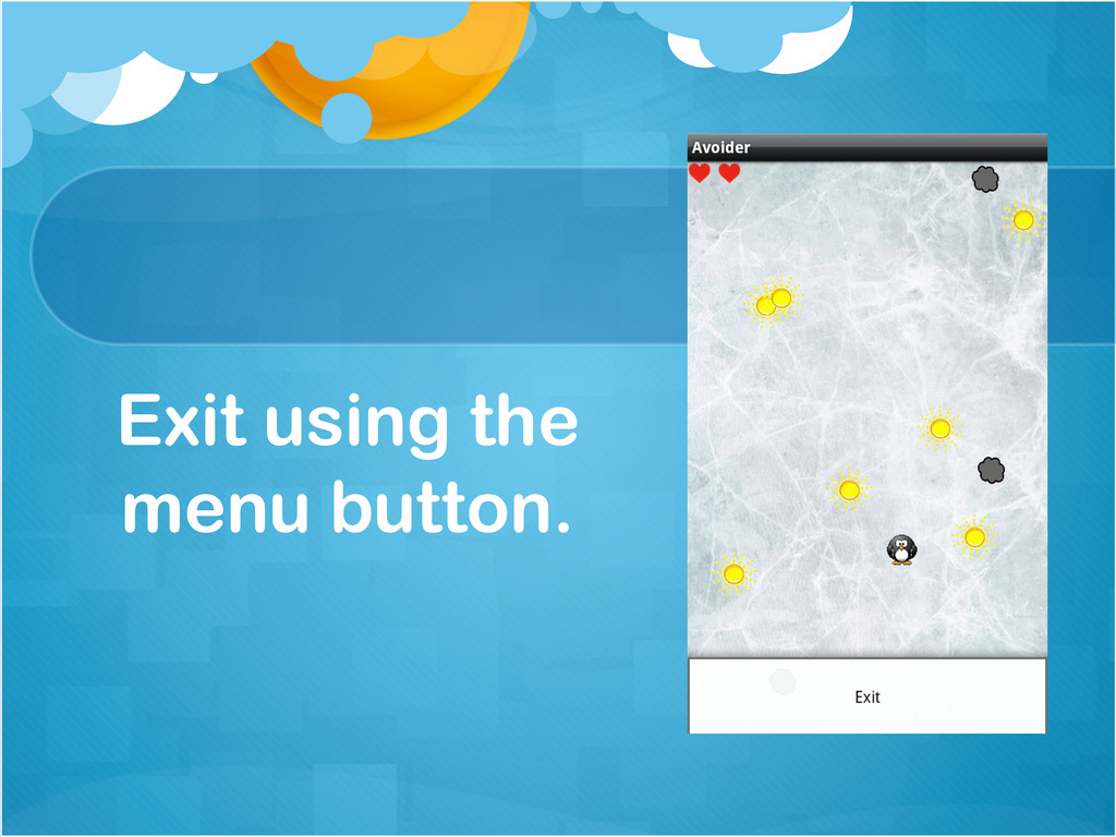 Exit using the menu button.