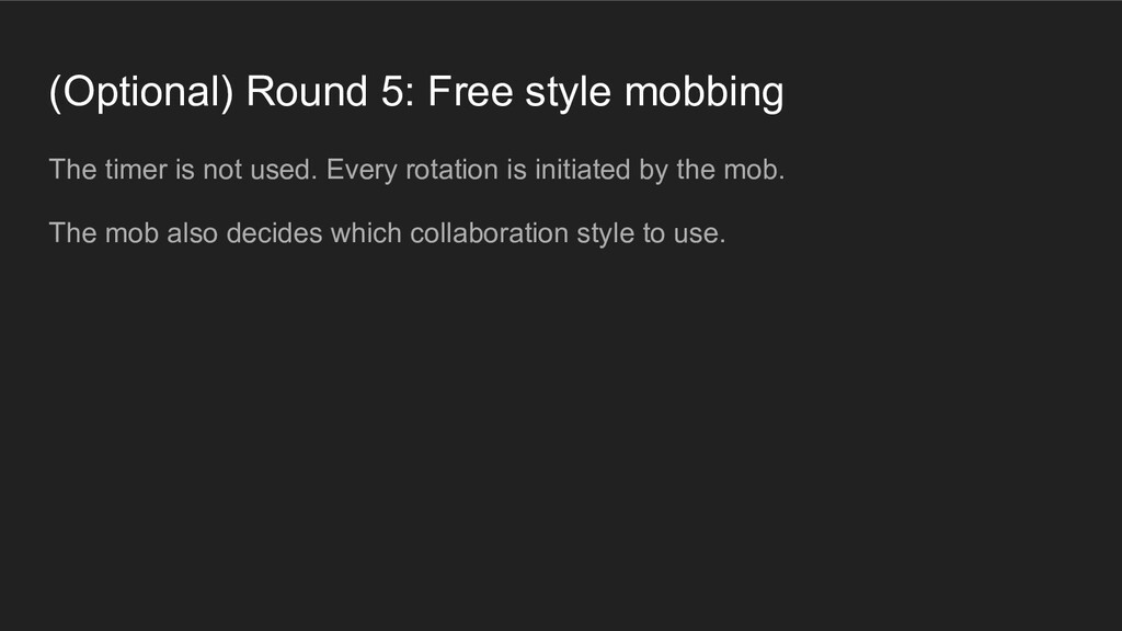 (Optional) Round 5: Free style mobbing The time...