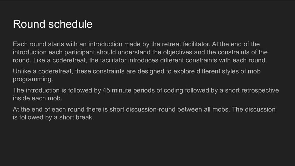 Round schedule Each round starts with an introd...
