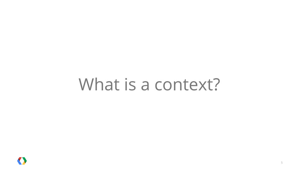 5 What is a context?