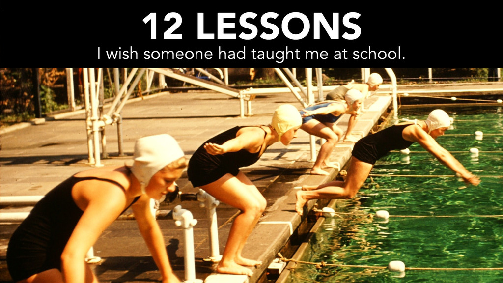 12 LESSONS I wish someone had taught me at scho...