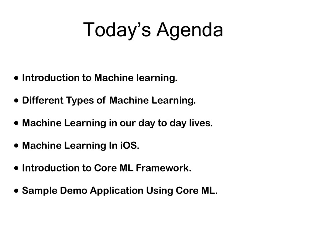 Today's Agenda • Introduction to Machine learni...