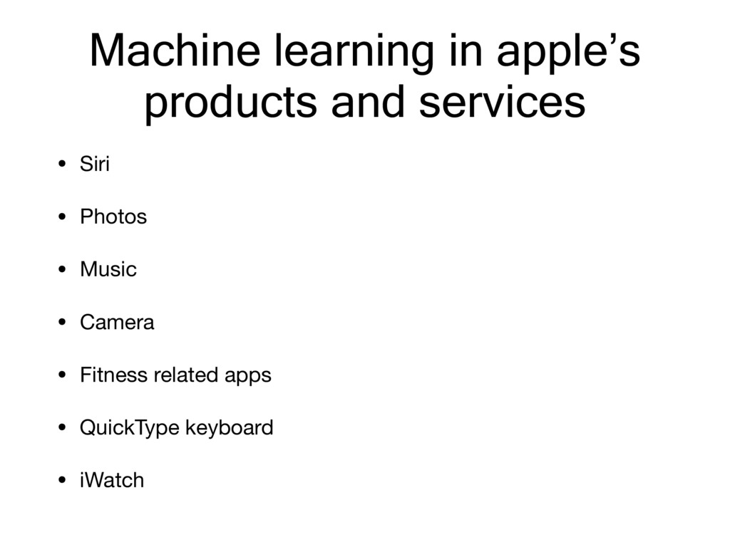 Machine learning in apple's products and servic...