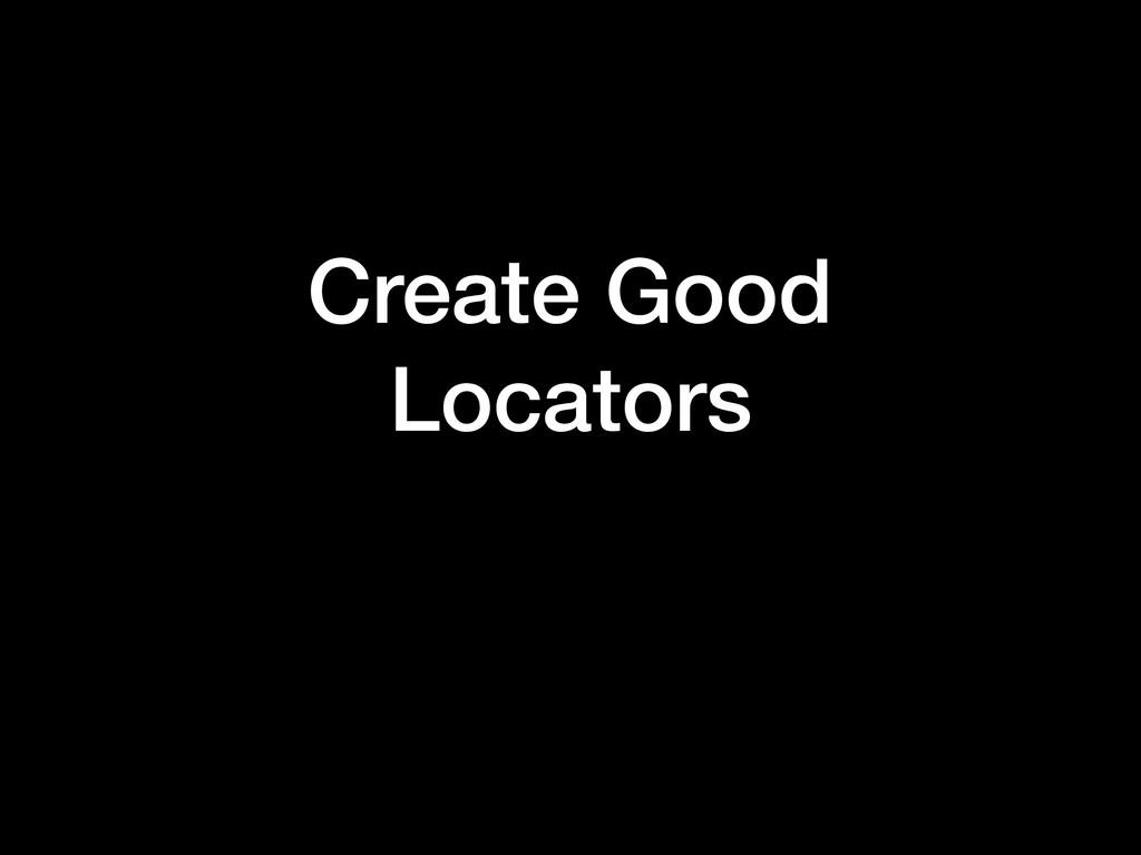 Create Good Locators