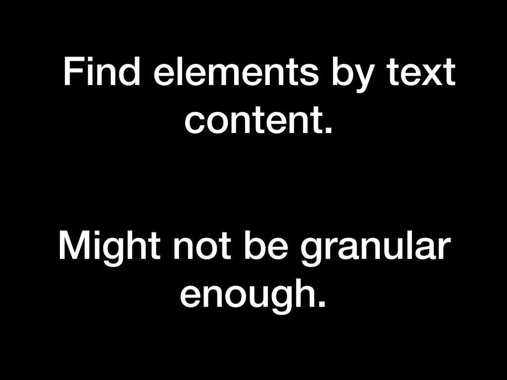 Find elements by text content. Might not be gra...
