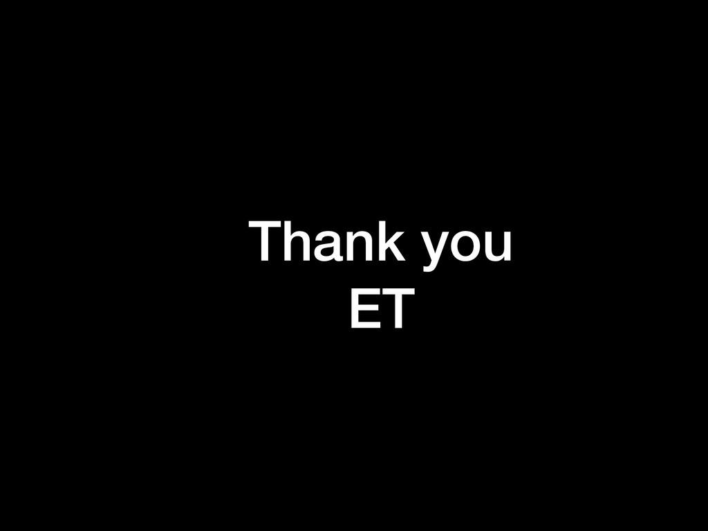 Thank you ET