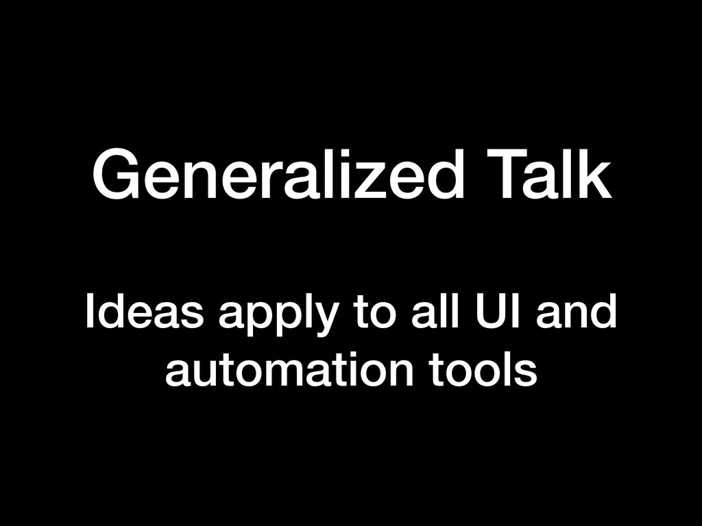Generalized Talk Ideas apply to all UI and auto...