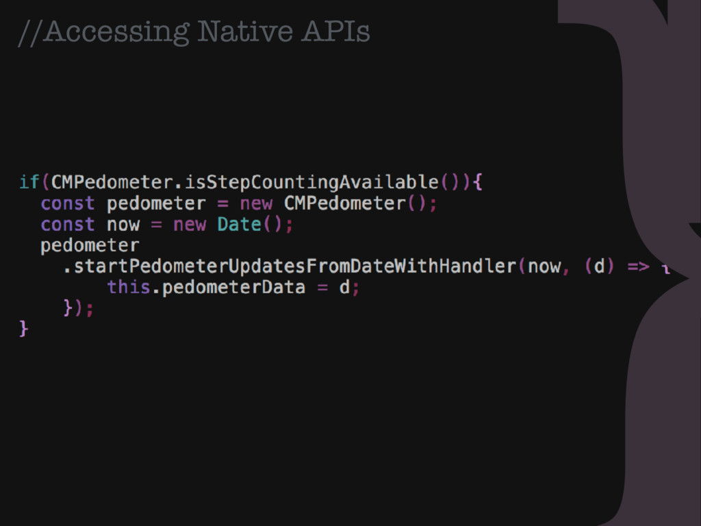 //Accessing Native APIs }