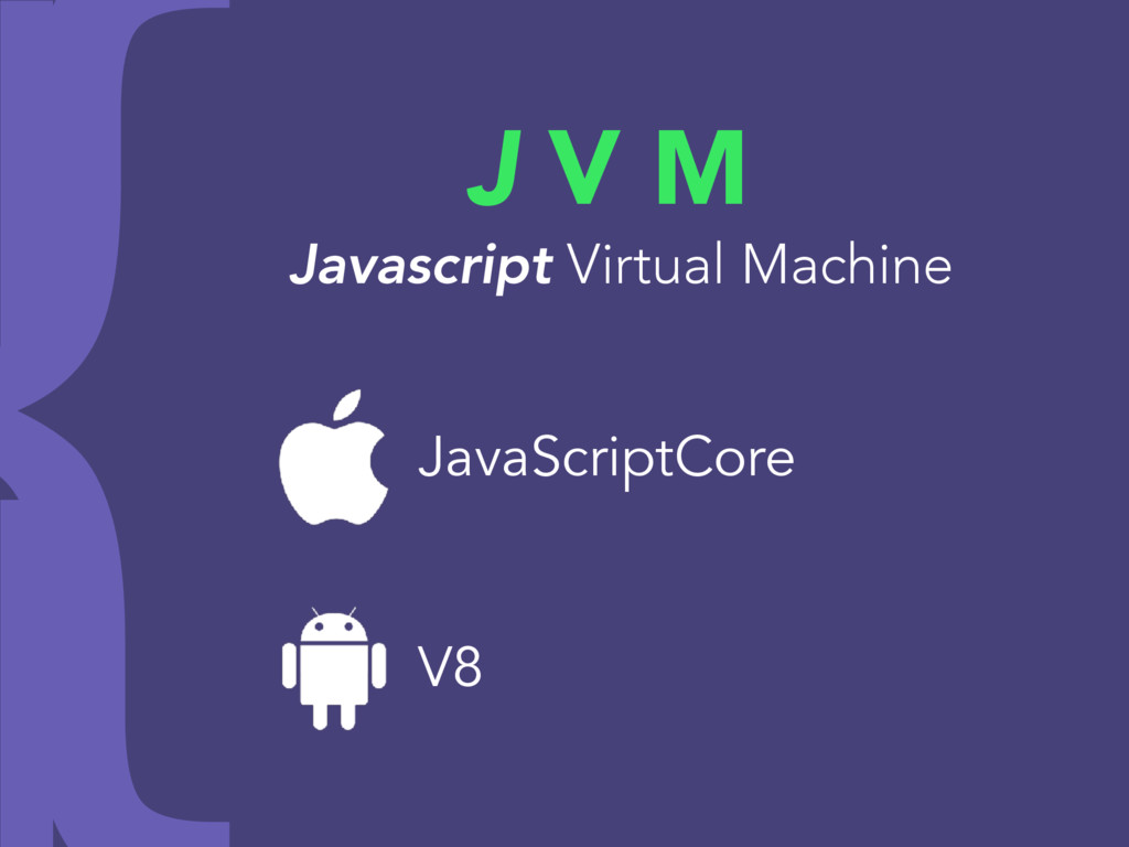 J V M Javascript Virtual Machine JavaScriptCore...