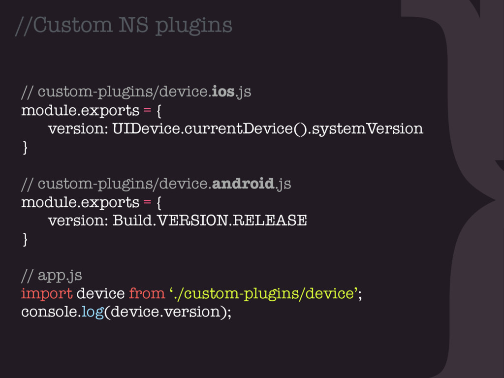 } //Custom NS plugins // custom-plugins/device....