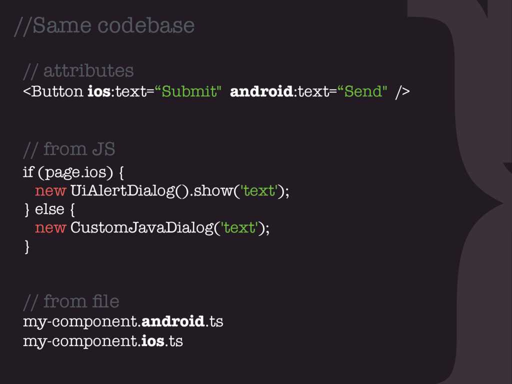 """} //Same codebase <Button ios:text=""""Submit"""" and..."""