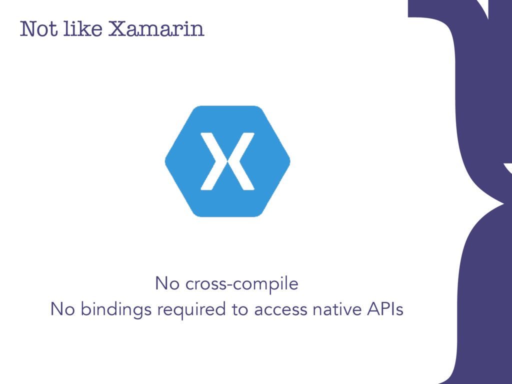 Not like Xamarin No cross-compile