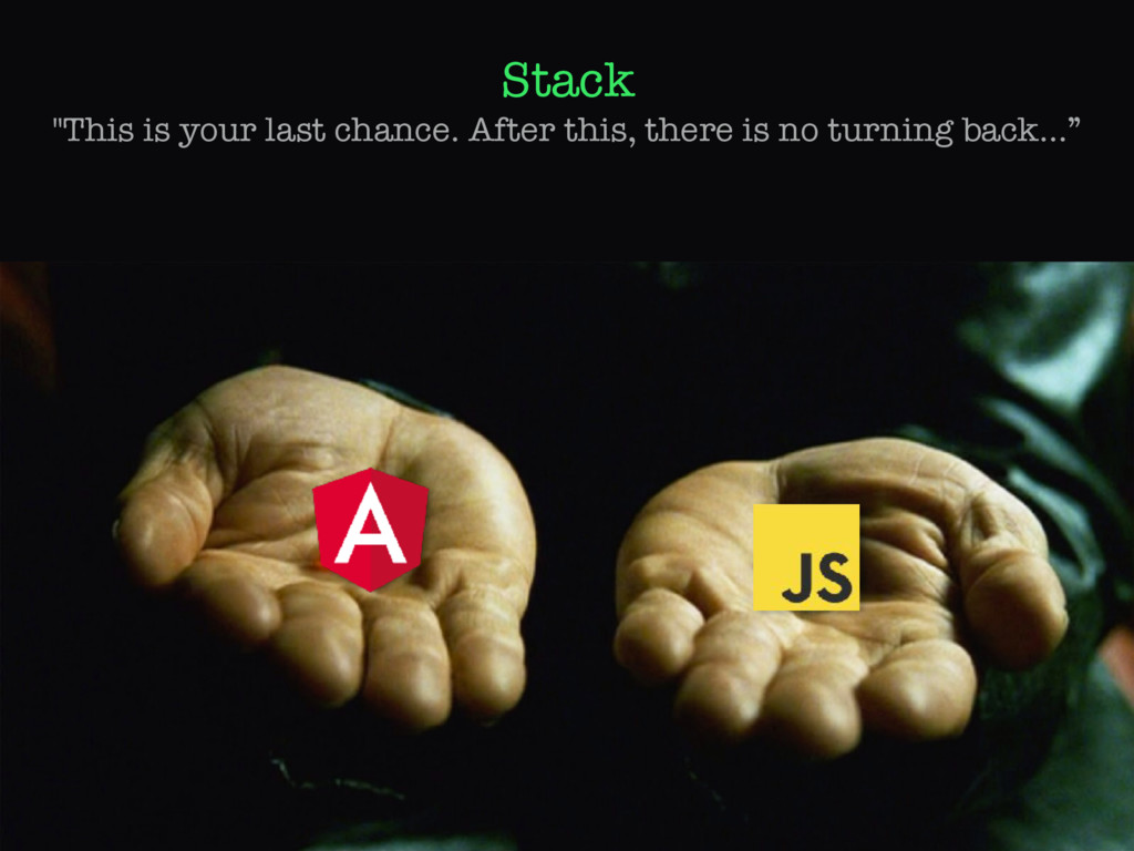 "Stack ""This is your last chance. After this, th..."