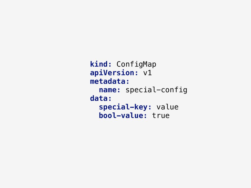 kind: ConfigMap apiVersion: v1 metadata: name: ...