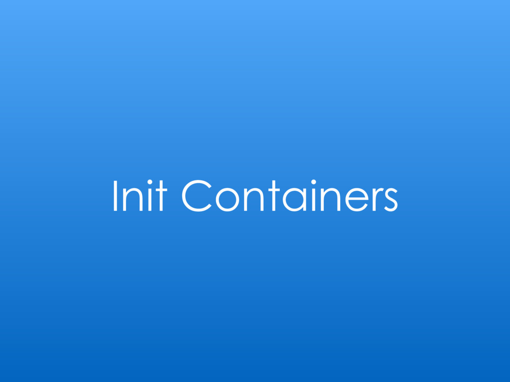 Init Containers