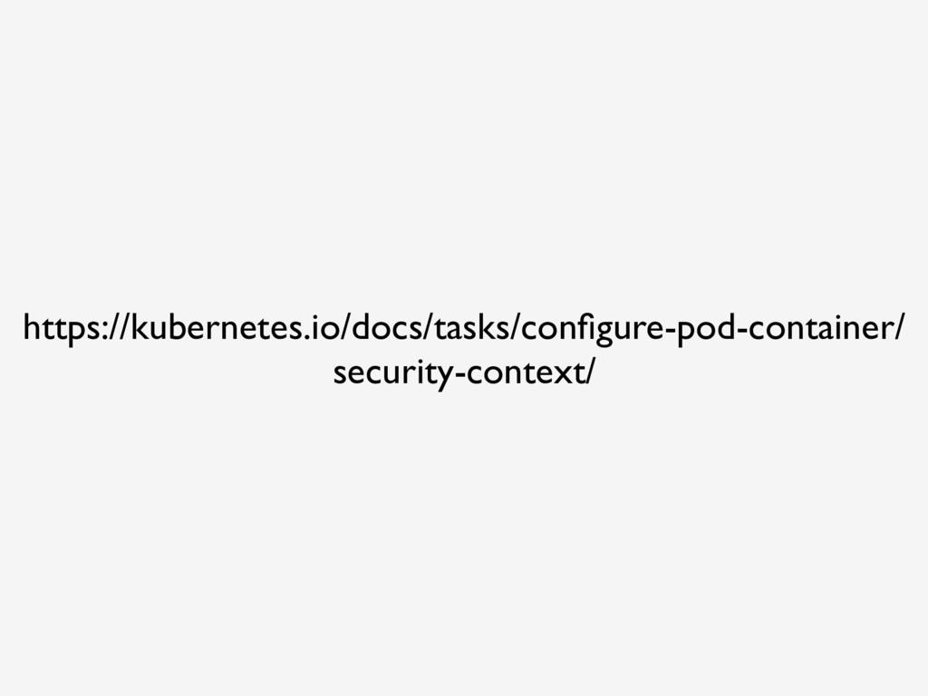 https://kubernetes.io/docs/tasks/configure-pod-c...