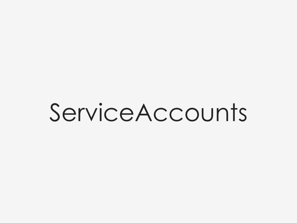 ServiceAccounts