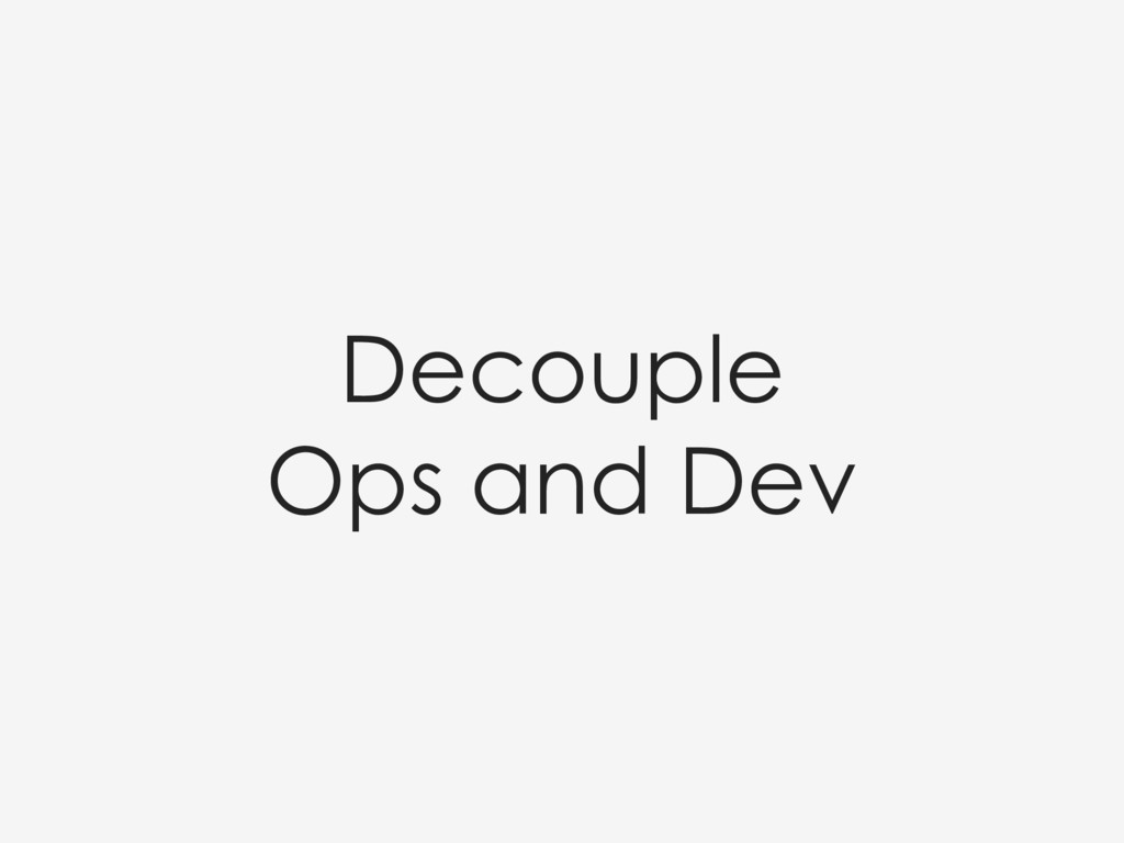 Decouple Ops and Dev