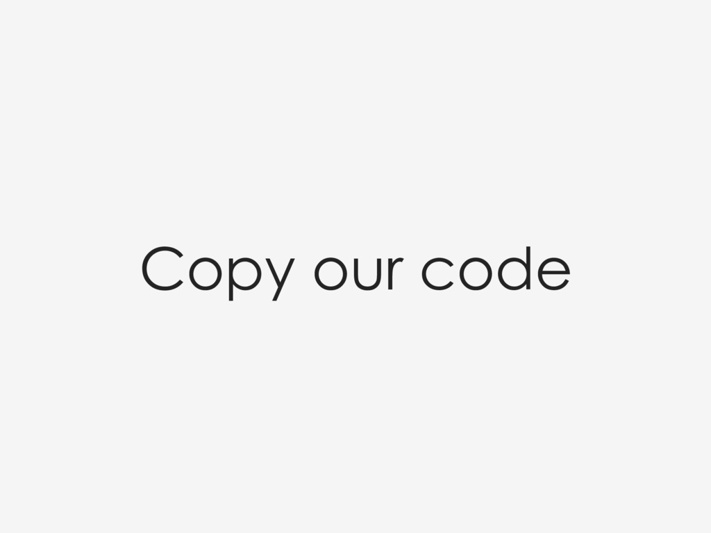 Copy our code