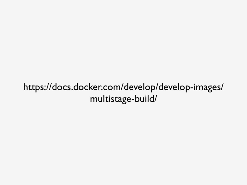 https://docs.docker.com/develop/develop-images/...