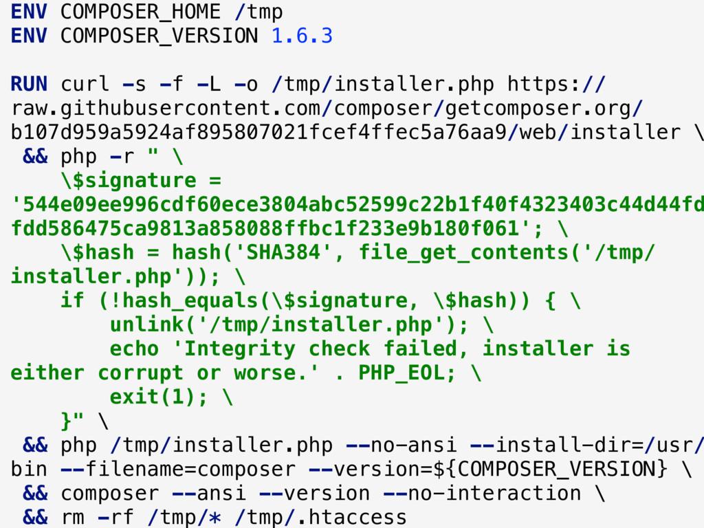 ENV COMPOSER_HOME /tmp ENV COMPOSER_VERSION 1.6...