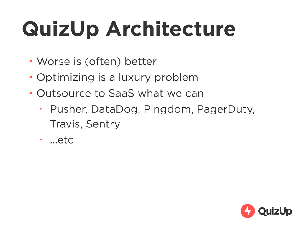 QuizUp Architecture • Worse is (often) better •...