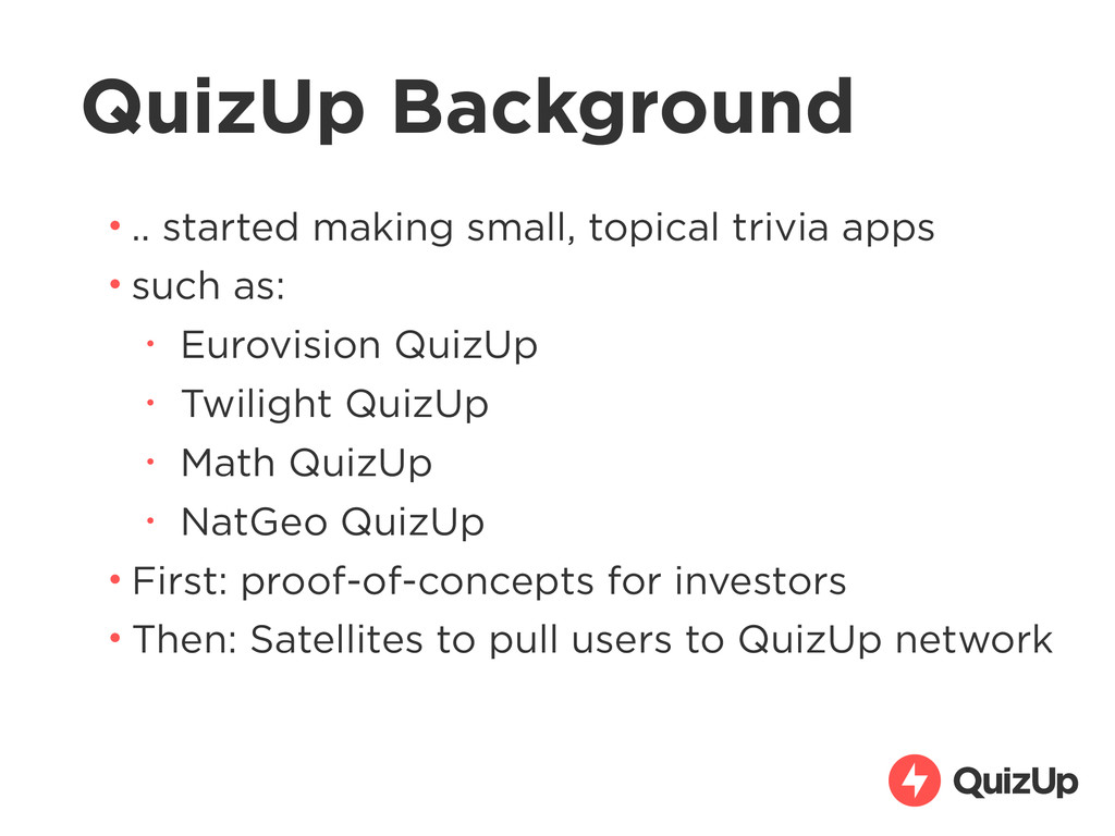 QuizUp Background • .. started making small, to...
